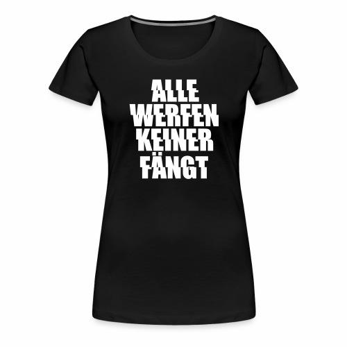 alle werfen keiner fängt Teile mdma xtc rave - Frauen Premium T-Shirt