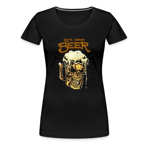 Lets Drink Beer - Women's Premium T-Shirt
