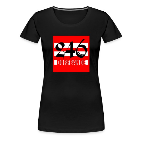 246 Dorfbande - Frauen Premium T-Shirt