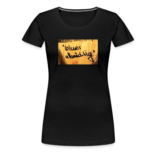 Blues allmächtig - Frauen Premium T-Shirt