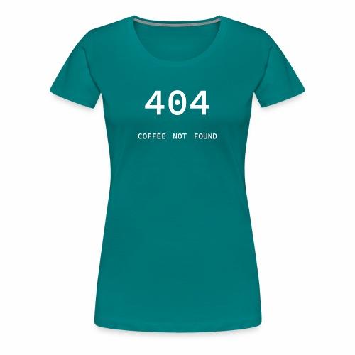 404 Coffee not found - Programmer's Tee - Women's Premium T-Shirt