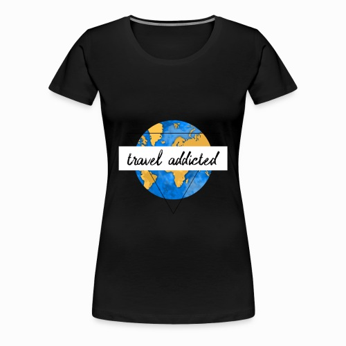 travel addicted reisesüchtig - Frauen Premium T-Shirt