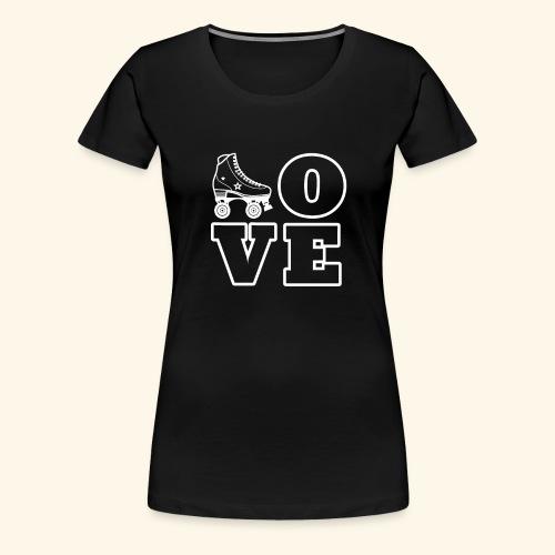 Love Skating - Frauen Premium T-Shirt