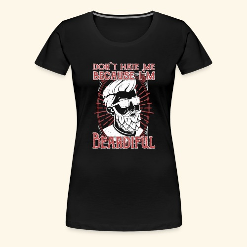 Dont hate me - Frauen Premium T-Shirt