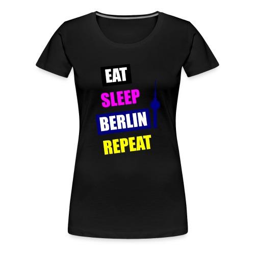 EAT SLEEP BERLIN SPECIAL - Frauen Premium T-Shirt