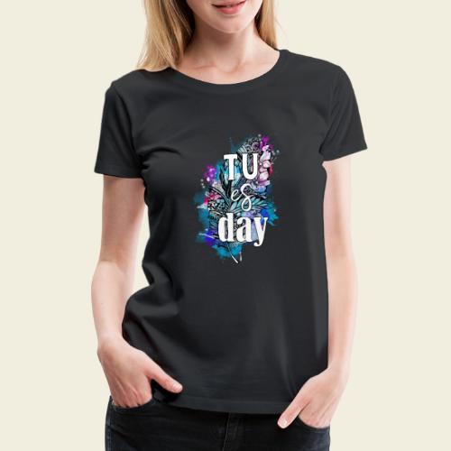 Tu-es-day Türkis - Frauen Premium T-Shirt