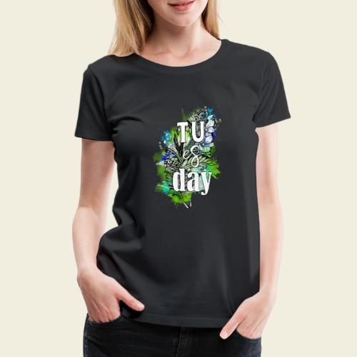 Tu-es-day Grün - Frauen Premium T-Shirt