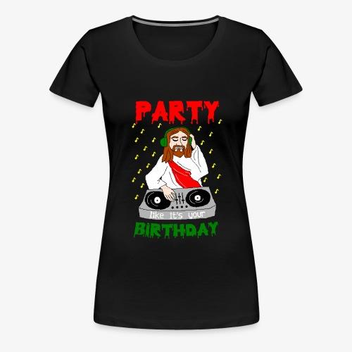 dj jesus birthday party ugly christmas - Frauen Premium T-Shirt