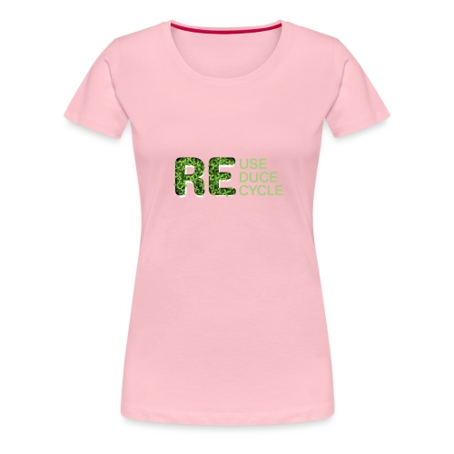 REuse REduce REcycle - Maglietta Premium da donna