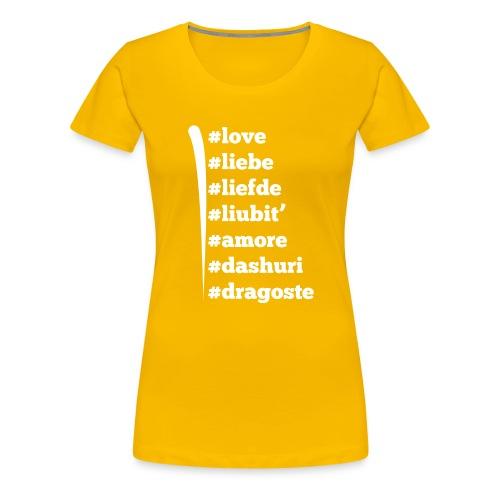 Love Liebe Liefde Liubit Amore Dashuri Dragoste - Frauen Premium T-Shirt