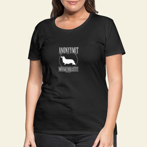 Mäykkyholisti PK - Naisten premium t-paita