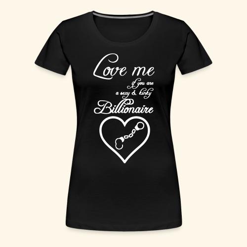 Billionaire Love - Women's Premium T-Shirt