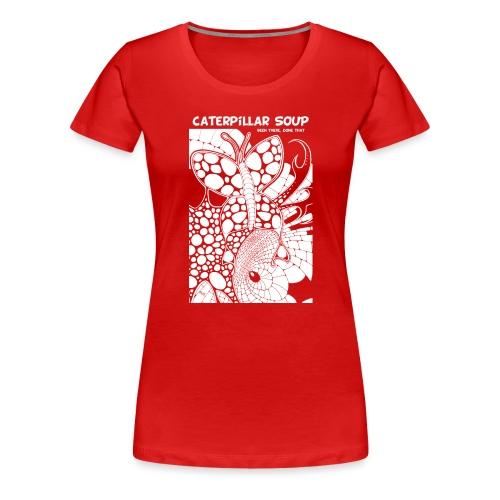 caterpillar soup - Vrouwen Premium T-shirt