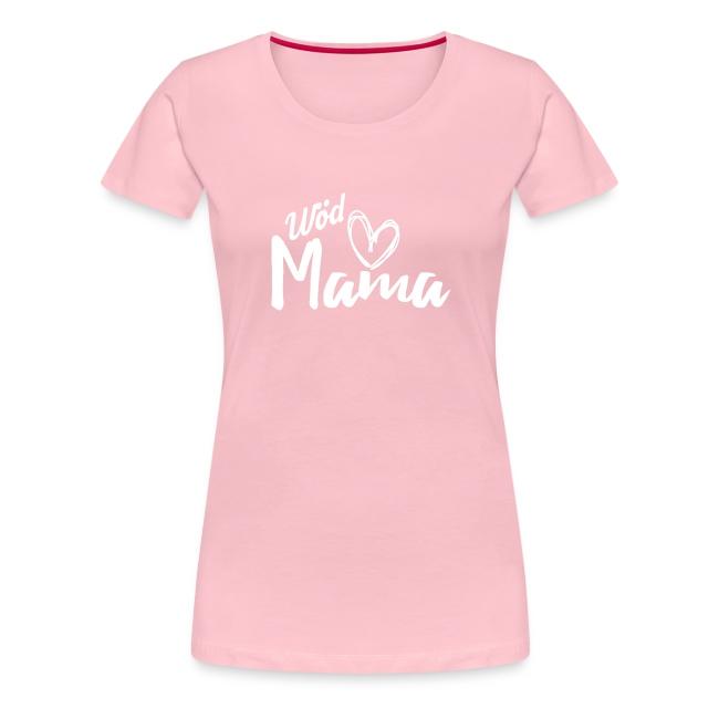 Vorschau: Wöd Mama - Frauen Premium T-Shirt