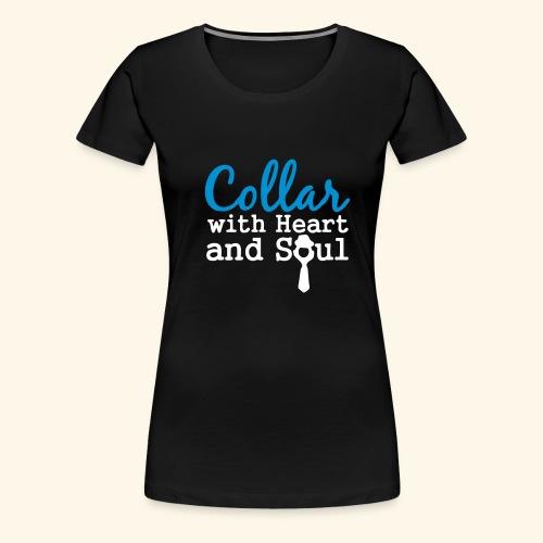 Collar with Heart Soul White Collar Shirts - Women's Premium T-Shirt