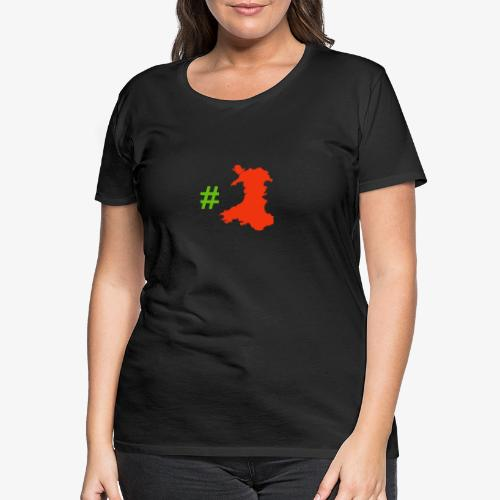 Hashtag Wales - Women's Premium T-Shirt