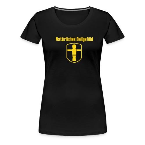 Natürliches Ballgefühl - Frauen Premium T-Shirt
