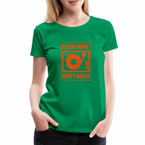Clean Shirt Dirty Beats - Vrouwen Premium T-shirt