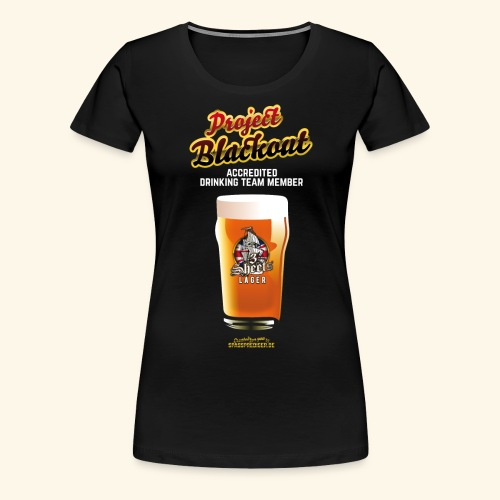 Drinking Shirt Project Blackout - Frauen Premium T-Shirt