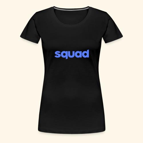 squad kleding - Vrouwen Premium T-shirt