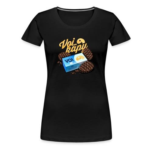 Voi käpy! - Naisten premium t-paita