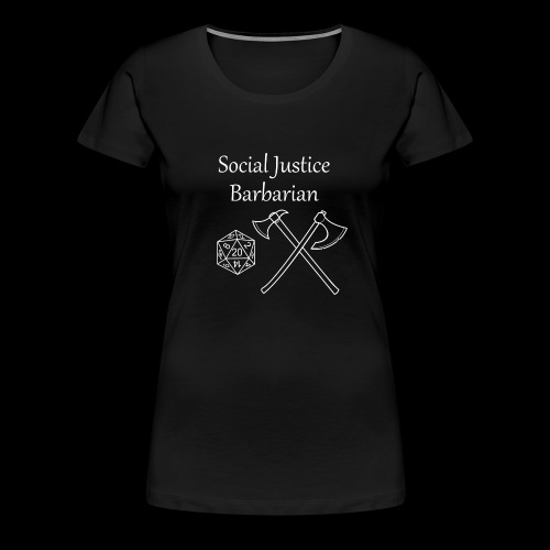 Social Justice Barbarian - Women's Premium T-Shirt