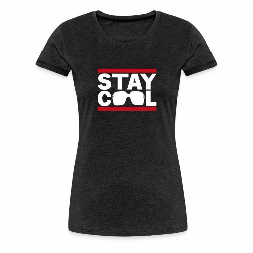 Stay Cool ver02 - Dame premium T-shirt