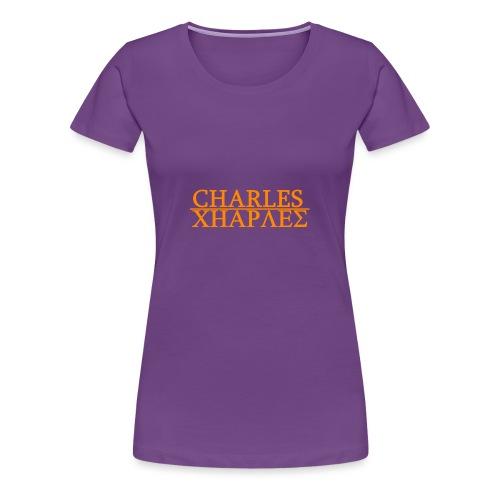 CHARLES CHARLES ORIGINAL - Women's Premium T-Shirt