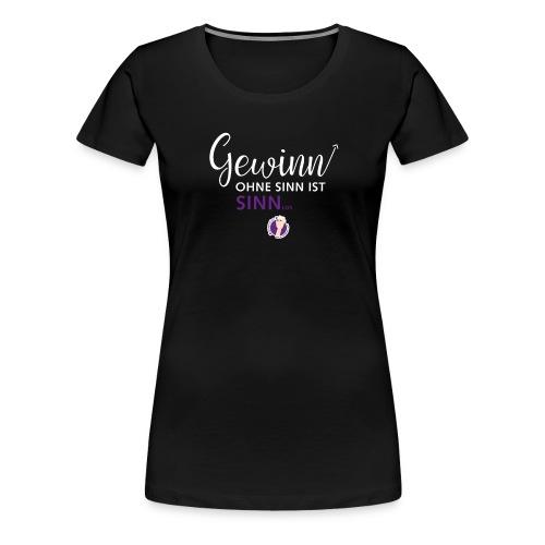 Gewinn ohne Sinn - Frauen Premium T-Shirt