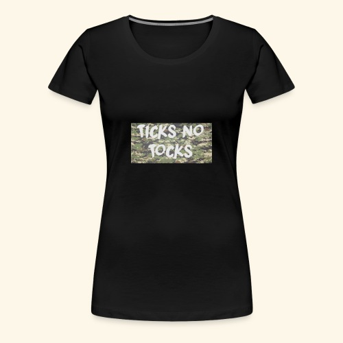 ticks no tocks - Women's Premium T-Shirt