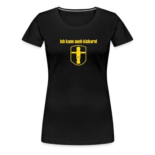 Ich kann auch kickern - Frauen Premium T-Shirt