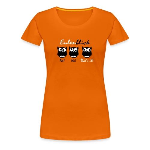 Eulenblick - Frauen Premium T-Shirt