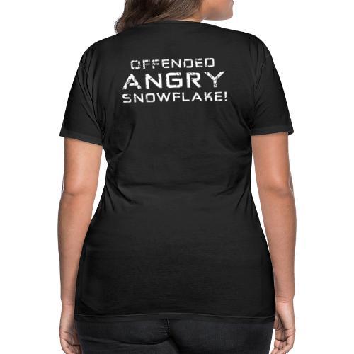 White Negant logo + OFFENDED ANGRY SNOWFLAKE! - Dame premium T-shirt