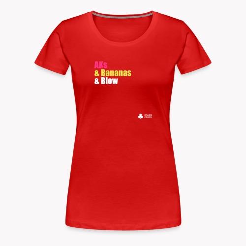 AKs & Bananas & Blow - Frauen Premium T-Shirt