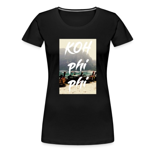 Koh Phi Phi Thailand - Frauen Premium T-Shirt