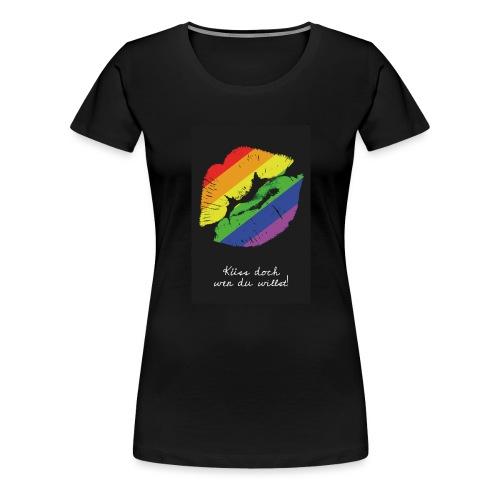 Kuess doch wen du willst! - Frauen Premium T-Shirt