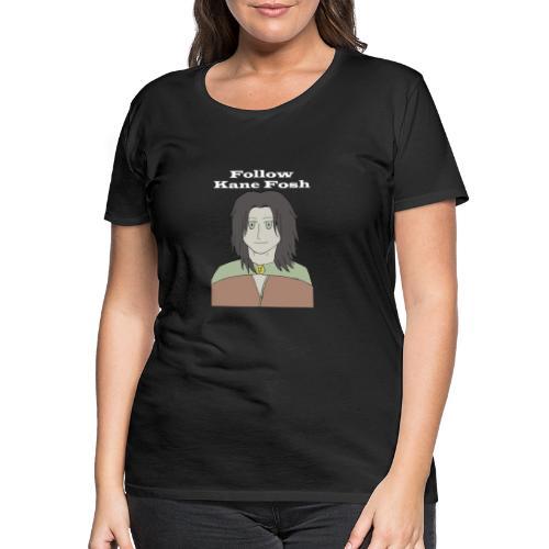 kane fosh new - Camiseta premium mujer