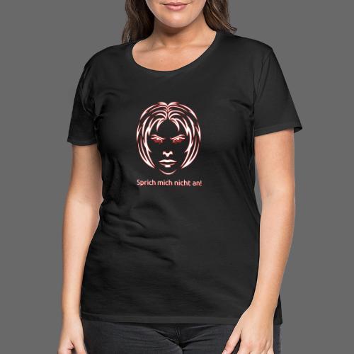 Nicht ansprechen! in weiß - Frauen Premium T-Shirt