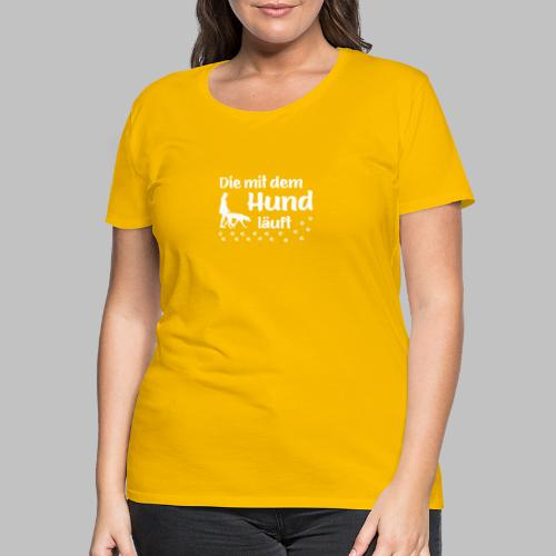 Die mit dem Hund läuft - White Edition - Geschenk - Frauen Premium T-Shirt