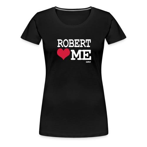 robert loves me - Koszulka damska Premium