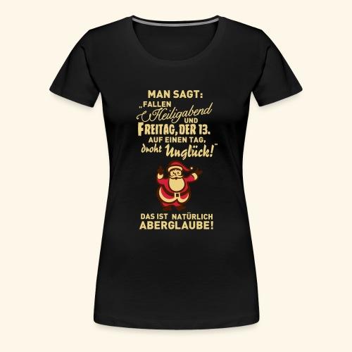 Heiligabend - Frauen Premium T-Shirt
