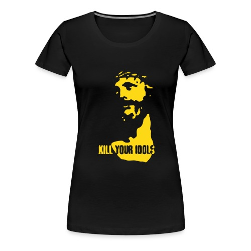 Kill your idols - Women's Premium T-Shirt