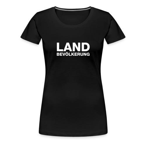 Landbevölkerung - Frauen Premium T-Shirt