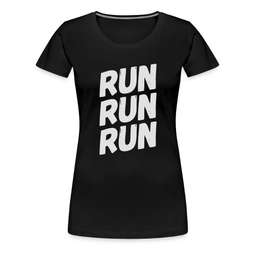 run run run - Frauen Premium T-Shirt