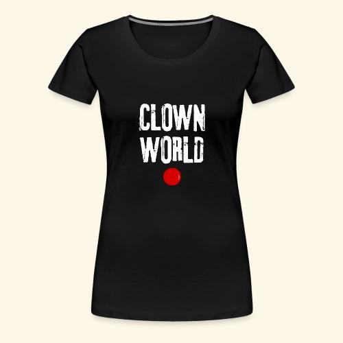 Clown world - T-shirt Premium Femme
