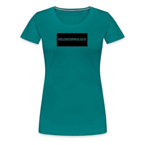 #OLOKORNOLOCK - Premium-T-shirt dam