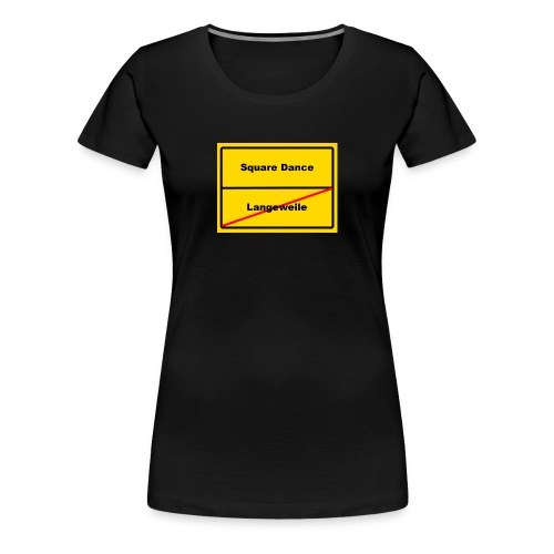 ort square dance - Frauen Premium T-Shirt