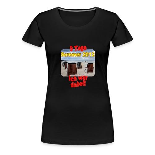 9 Tage Sommer 2012 - Ich war dabei! - Frauen Premium T-Shirt