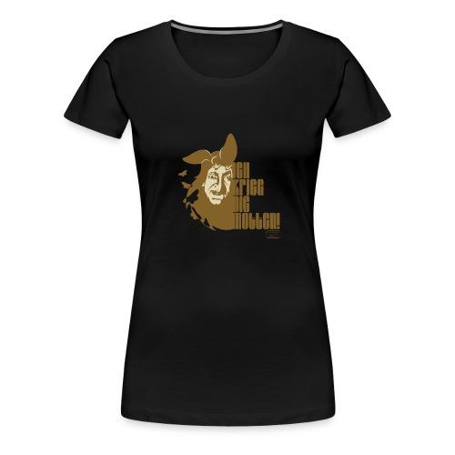 Ich krieg die Motten mit Portrait - Frauen Premium T-Shirt
