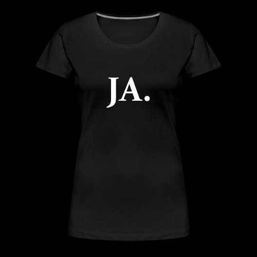 ja. - Premium-T-shirt dam